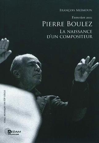 Entretien avec Pierre Boulez – La naissance d'un compositeur