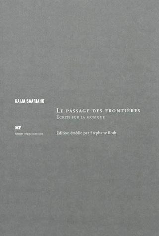 Kaija Saariaho | Le passage des frontières – Écrits sur la musique