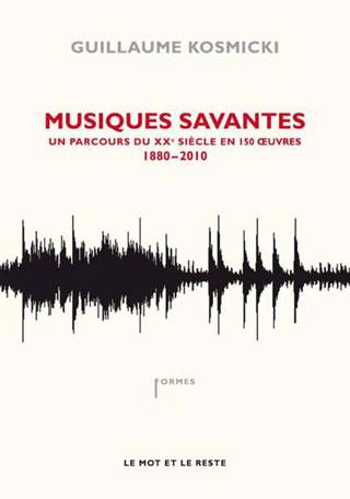 Kosmicki | Musiques savantes – De Debussy au mur de Berlin (1882-1962)