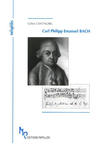 Carl Philipp Emanuel Bach et l'âge de la sensibilité, de Gilles Cantagrel