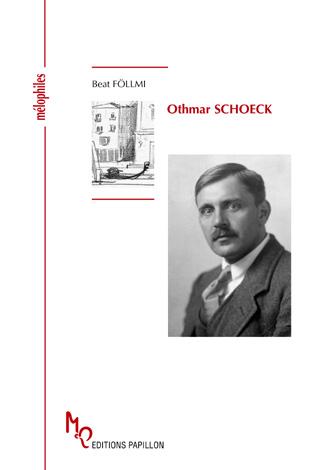 Othmar Schoeck ou Le maître du Lied, une biographie de Beat Föllmi