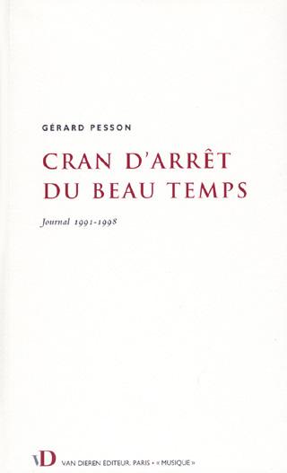 Cran d'arrêt du beau temps – Journal 1991-1998 de Gérard Pesson