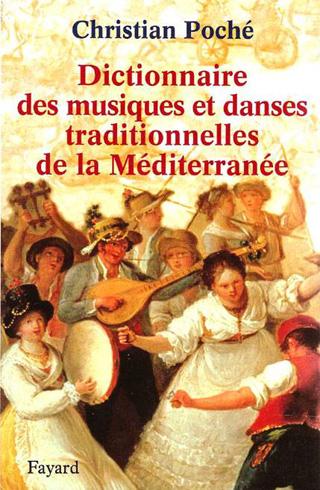 Dictionnaire des musiques et danses traditionnelles de Méditerranée