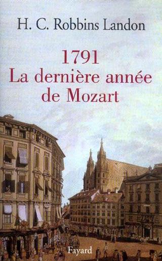 1791, la dernière année de Mozart, par H. C. Robbins Landon