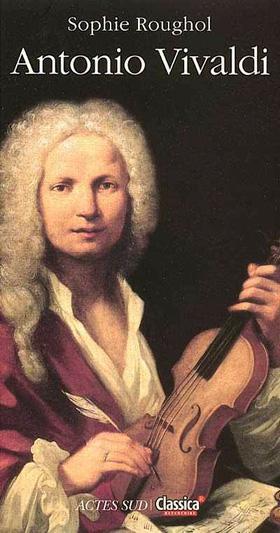 Biographie d'Antonio Vivaldi, par Sophie Roughol