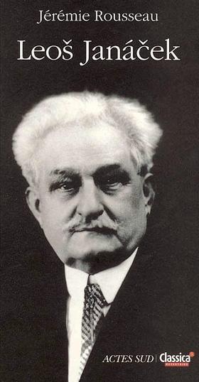 biographie de Leoš Janáček par Jérémie Rousseau