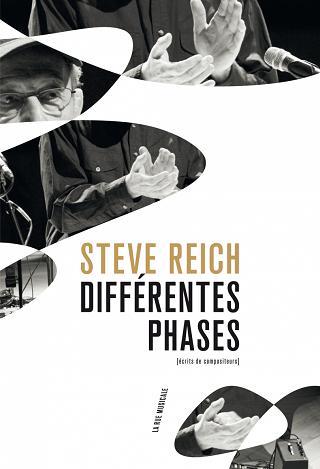 Recueil des écrits de Steve Reich, de 1965 à 2016