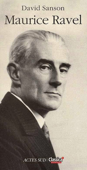 Biographie de Maurice Ravel par David Sanson