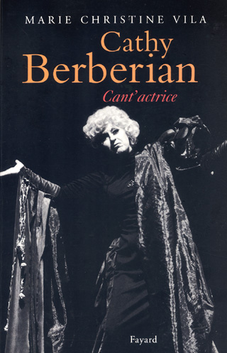 Cathy Berberian – cant'actrice, par Marie Christine Vila
