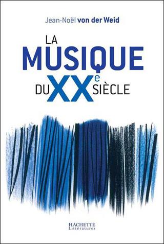 La musique du XXe siècle, par Jean-Noël von der Weid