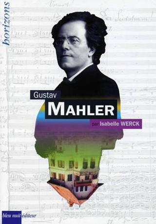 Gustav Mahler par Isabelle Werck